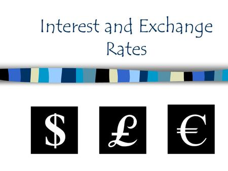 Interest and Exchange Rates. Interest Rates The Bank of England changes the interest rate in order to control the rate of ____________. The Bank of England.