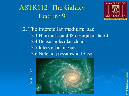 ASTR112 The Galaxy Lecture 9 Prof. John Hearnshaw 12. The interstellar medium: gas 12.3 H I clouds (and IS absorption lines) 12.4 Dense molecular clouds.