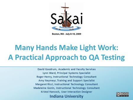 Many Hands Make Light Work: A Practical Approach to QA Testing David Goodrum, Academic and Faculty Services Lynn Ward, Principal Systems Specialist Roger.