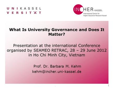 . 1 What Is University Governance and Does It Matter? Presentation at the international Conference organised by SEAMEO RETRAC, 28 – 29 June 2012 in Ho.