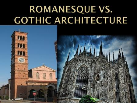As discussed in class, there are significant differences between Romanesque Churches and Gothic Churches. 1. Your assignment is to find me 3 examples.