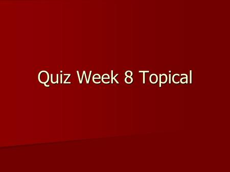 Quiz Week 8 Topical. Topical Quiz (Section 2) What is the difference between Computer Vision and Computer Graphics What is the difference between Computer.