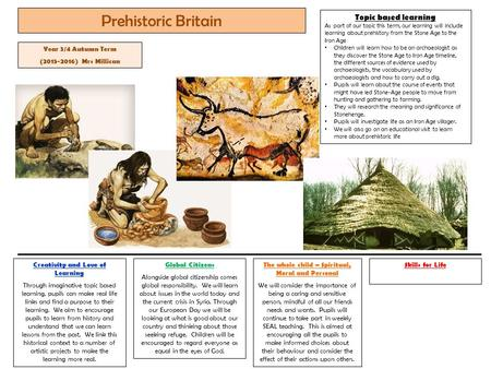 Prehistoric Britain Topic based learning Year 3/4 Autumn Term