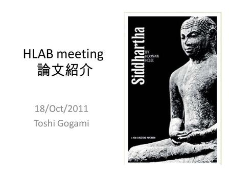 HLAB meeting 論文紹介 18/Oct/2011 Toshi Gogami. Title.