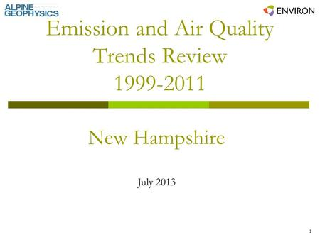 1 Emission and Air Quality Trends Review 1999-2011 New Hampshire July 2013.