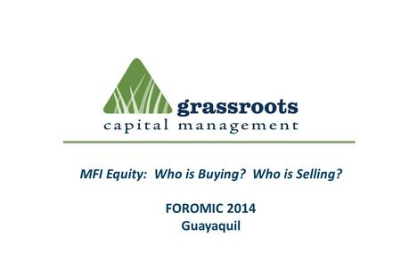 MFI Equity: Who is Buying? Who is Selling? FOROMIC 2014 Guayaquil.