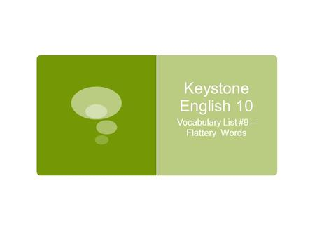 Keystone English 10 Vocabulary List #9 – Flattery Words.
