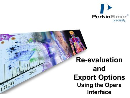 Re-evaluation and Export Options Using the Opera Interface.