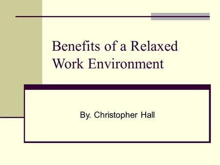 Benefits of a Relaxed Work Environment
