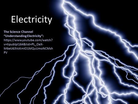 "Electricity The Science Channel ""Understanding Electricity"":"
