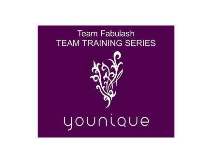 Welcome to Team Fabulash TEAM TRAINING SERIES.