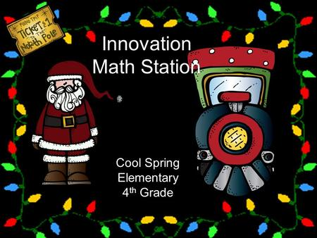 Innovation Math Station Cool Spring Elementary 4 th Grade.