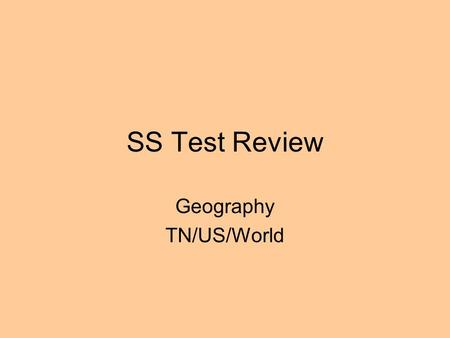 SS Test Review Geography TN/US/World. 1. Which river divides Tennessee into 3 grand divisions?