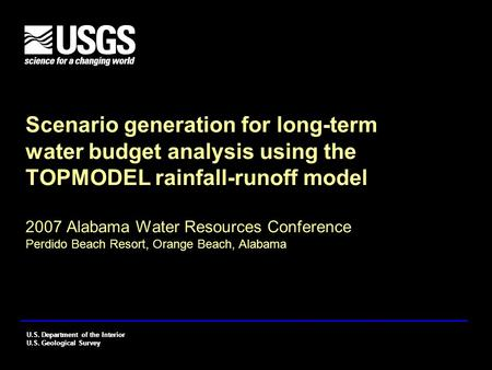 U.S. Department of the Interior U.S. Geological Survey U.S. Department of the Interior U.S. Geological Survey Scenario generation for long-term water budget.