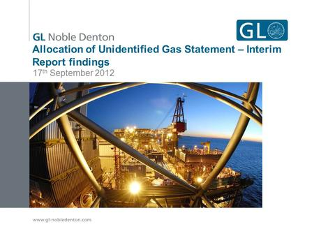 Allocation of Unidentified Gas Statement – Interim Report findings 17 th September 2012.