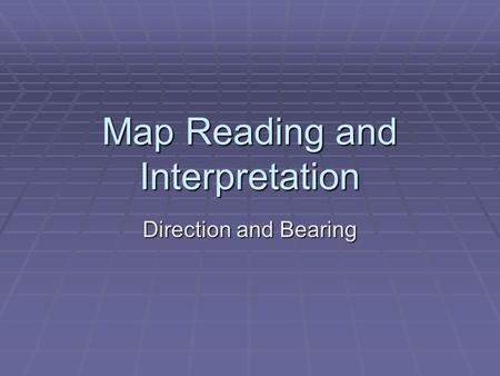 Map Reading and Interpretation Direction and Bearing.