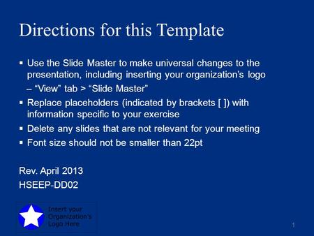 "Directions for this Template  Use the Slide Master to make universal changes to the presentation, including inserting your organization's logo –""View"""