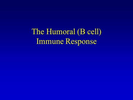 The Humoral (B cell) Immune Response. Linked Recognition.