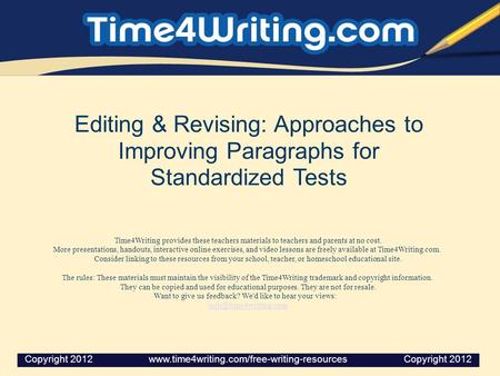 Editing & Revising: Approaches to Improving Paragraphs for Standardized Tests Time4Writing provides these teachers materials to teachers and parents at.