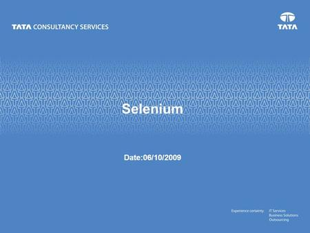 Selenium Date:06/10/2009. May 13, 2009 2 Agenda Testing – Test Automation Selenium – Introduction – Features – Supported platforms Selenium Commands –