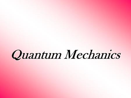 Quantum Mechanics. WAVES A wave is nothing but disturbance which is occurred in a medium and it is specified by its frequency, wavelength, phase, amplitude.