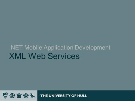 .NET Mobile Application Development XML Web Services.
