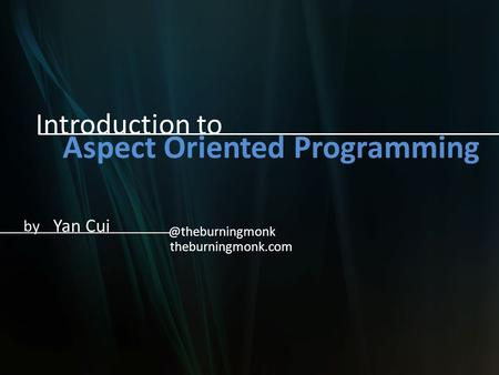 Introduction to Yan Cui Aspect Oriented Programming by