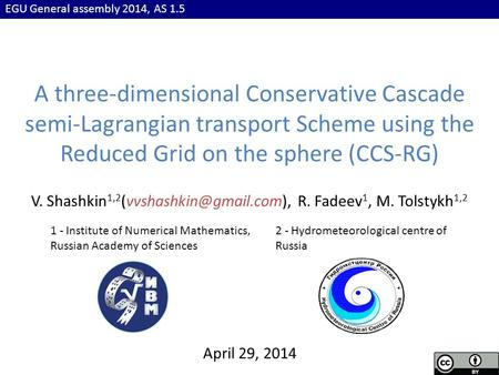 EGU General assembly 2014, AS 1.5 A three-dimensional Conservative Cascade semi-Lagrangian transport Scheme using the Reduced Grid on the sphere (CCS-RG)