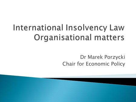 Dr Marek Porzycki Chair for Economic Policy.   tion=com_content&task=view&id=72&Itemid =115