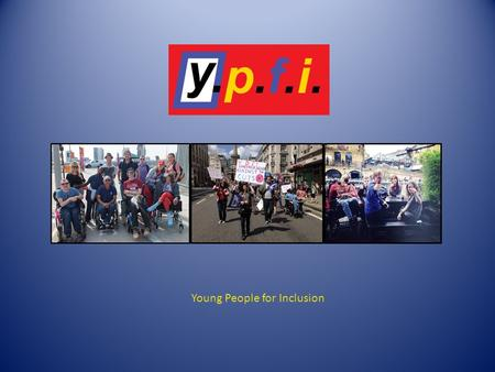 Young People for Inclusion. Accessibility ' the quality of being able to be reached or entered'