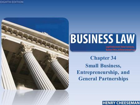 Chapter 34 Small Business, Entrepreneurship, and General Partnerships.