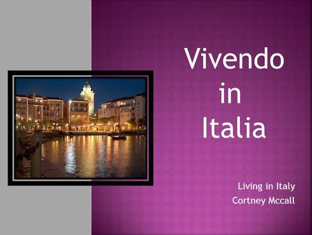 Living in Italy Cortney Mccall Vivendo in Italia.