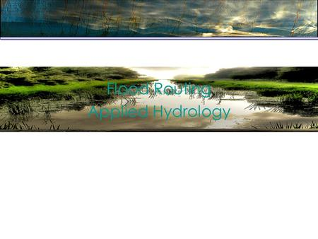 Flood Routing Applied Hydrology