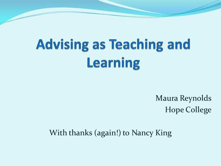 Advising as Teaching and Learning