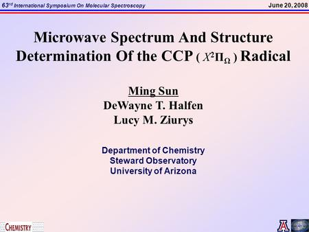 June 20, 200863 rd International Symposium On Molecular Spectroscopy Microwave Spectrum And Structure Determination Of the CCP ( X 2 П Ω ) Radical Ming.