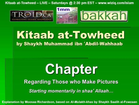 Kitaab at-Towheed by Shaykh Muhammad ibn ' Abdil-Wahhaab Chapter Regarding Those who Make Pictures Kitaab at-Towheed – LIVE – 2:30 pm EST –