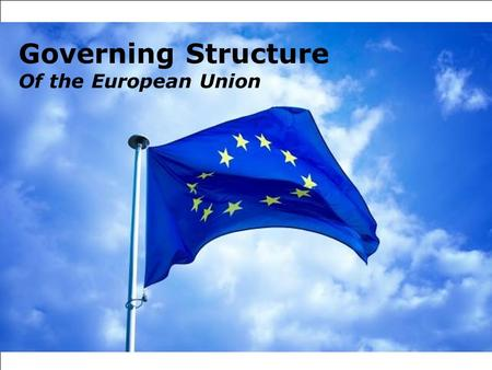 Page 1 Governing Structure Of the European Union.