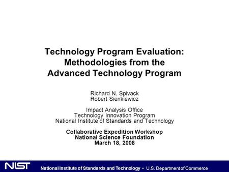 National Institute of Standards and Technology U.S. Department of Commerce Technology Program Evaluation: Methodologies from the Advanced Technology Program.
