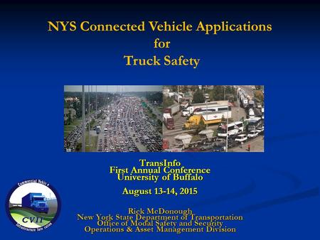 TransInfo First Annual Conference University of Buffalo August 13-14, 2015 Rick McDonough New York State Department of Transportation Office of Modal Safety.