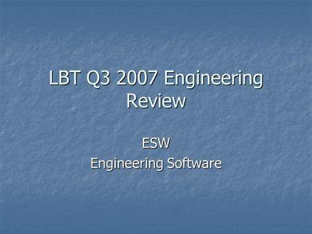 LBT Q3 2007 Engineering Review ESW Engineering Software.