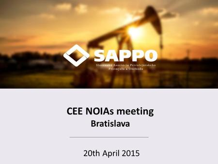 CEE NOIAs meeting Bratislava 20th April 2015. Biofuels in Slovak Republic 20th April 2015.