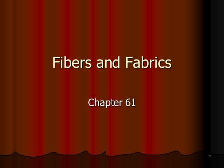 1 Fibers and Fabrics Chapter 61. 2 Did Your Know? Recycled plastic bottles now make up to 50 to 89% of the content of fake fur, fleece, and other fluffy.
