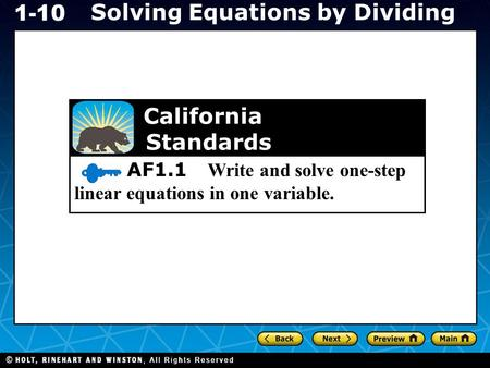 Holt CA Course 1 Solving Equations by Dividing 1-10 AF1.1 Write and solve one-step linear equations in one variable. California Standards.