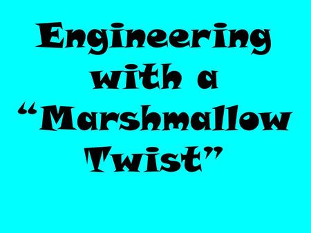 "Engineering with a ""Marshmallow Twist"". Can you name the following buildings?"