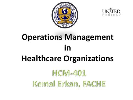Operations Management in Healthcare Organizations.