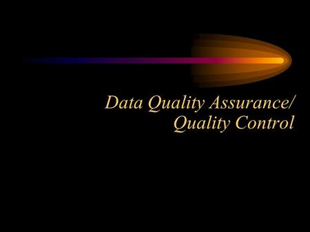 Data Quality Assurance/ Quality Control. QA/QC Requirements for RECAP Submittals Data generated using rigorous analytical methods Data must be analyte.