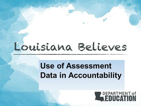 UNDERSTANDING ACCOUNTABILITY CODES Quick Ten Series Accountability and Assessment, Louisiana Dept. of Education.