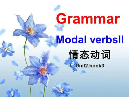 Grammar Modal verbs Ⅱ 情态动词 Unit2.book3. Revision Tell the functions of the modal verbs. You must go. You have to go. You mustn't go. You don't have to.