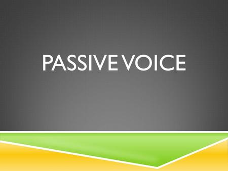 PASSIVE VOICE. INTRODUCTION  So far: active voice with verbs  EX: Mrs. Papachristou graded the tests.  Focus on who is doing the action  Today: passive.