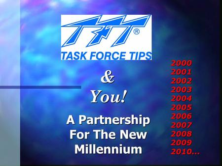 A Partnership For The New Millennium 20002001200220032004200520062007200820092010... & You!